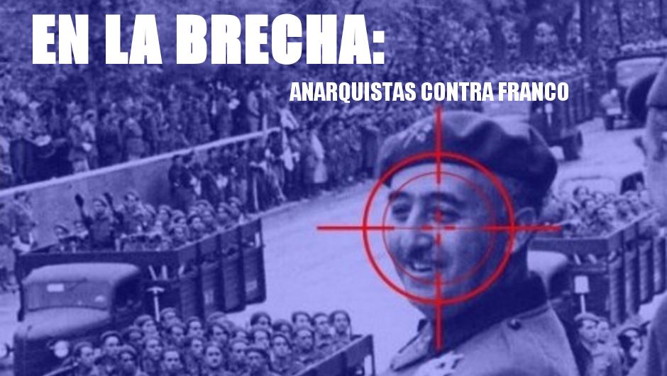EN LA BRECHA: ANARQUISTAS CONTRA FRANCO