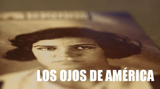 LOS OJOS DE AMÉRICA (2014)